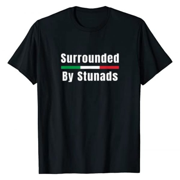 Bianco Brands Funny Italian Gifts Graphic Tshirt 1 Funny Italian Sayings Surrounded By Stunads T-Shirt