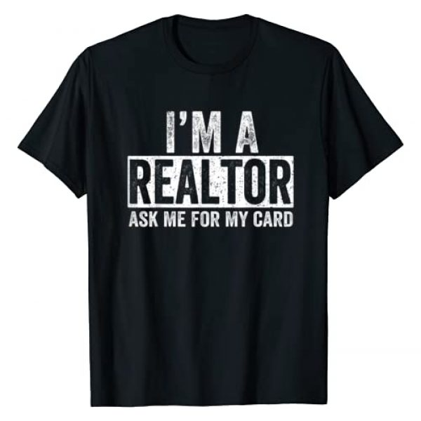 Realtor T-Shirt for Real Estate Agent Graphic Tshirt 1 Ask Me for My Card I am a Realtor T-Shirt Real Estate Tee