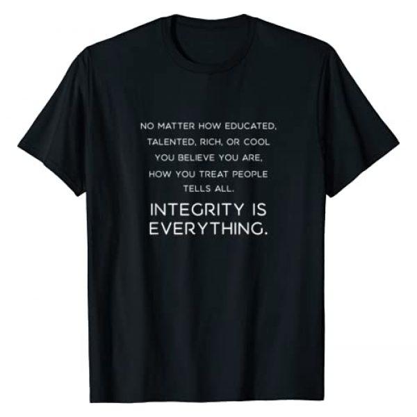 Integrity Tee Shirt, Inspirational Tees Graphic Tshirt 1 Integrity Is Everything T-Shirt, Inspirational, Motivational