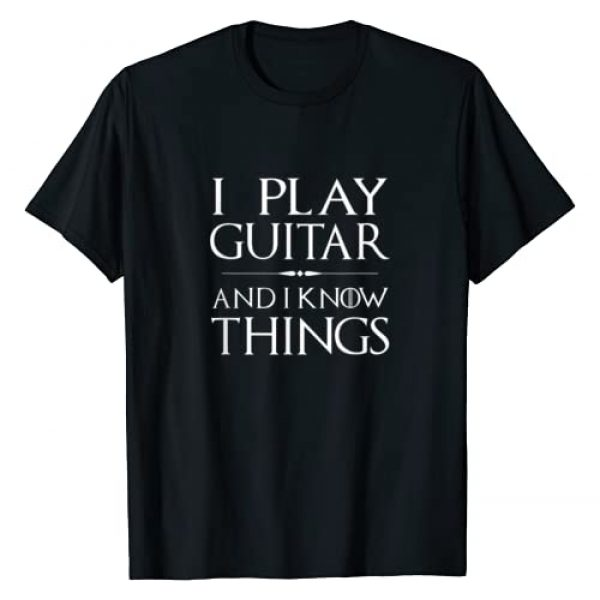 I Play Musical Instruments and I Know Things Shirt Graphic Tshirt 1 That's What I Do, I Play Guitar and I Know Things T-Shirt
