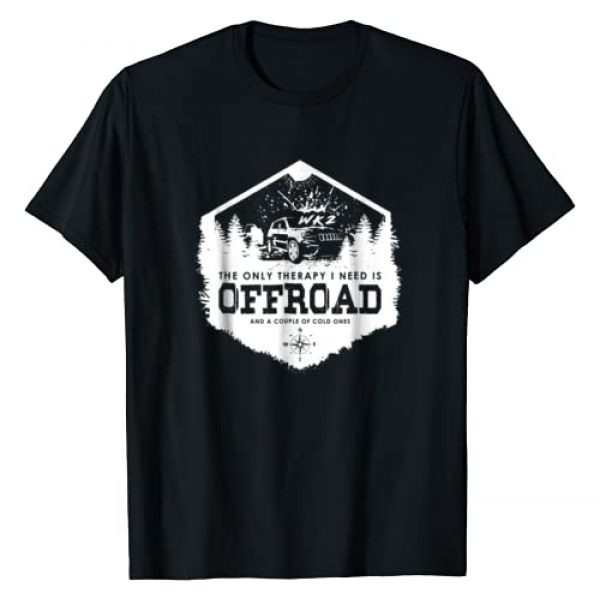 77DESIGNS Graphic Tshirt 1 The Only Therapy I Need Is OFFROAD WK WK2 4x4 tshirt