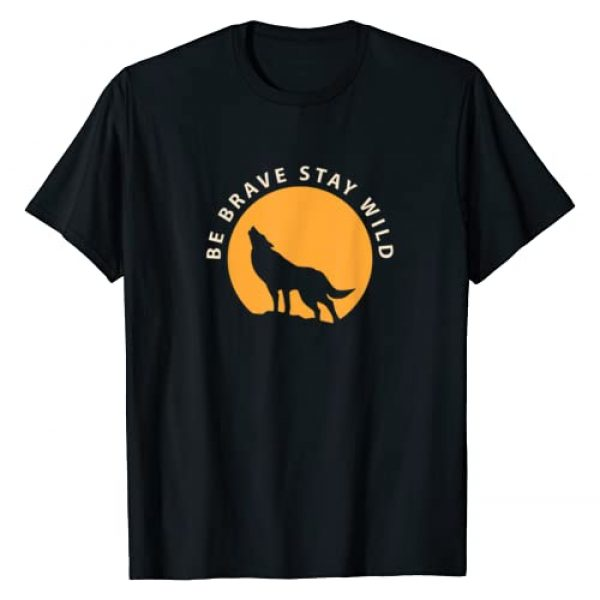 Great Outdoors Gifts Graphic Tshirt 1 Wolf Be Brave Stay Wild T-Shirt