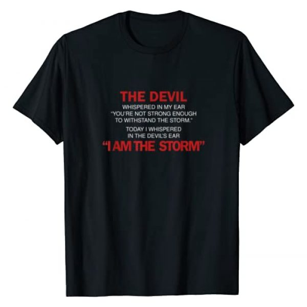 Inspirational T-Shirts & Graphic Sweatshirts: LWM Graphic Tshirt 1 I Am The Storm Inspiration Quote Shirts T-Shirt