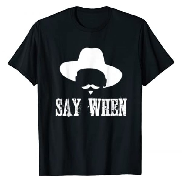 Say When I'm Your Huckleberry T-shirt Graphic Tshirt 1 Say When I'm Your Huckleberry T-shirt