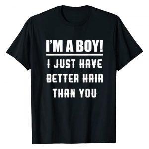 I'm A Boy Funny Better Hair Shirt Graphic Tshirt 1 I'm A Boy I Just Have Better Hair Than You Funny Kids Shirt