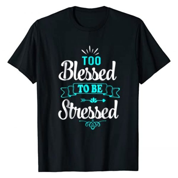 Xpress yourself T-Shirts Graphic Tshirt 1 Too Blessed To Be Stressed, motivation t-shirt, yoga tee