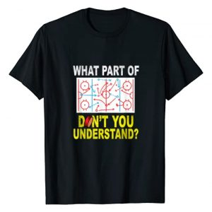 "Ice Hockey T-Shirts Graphic Tshirt 1 ""What Part Of You Don't Understand"" Funny Ice Hockey Coach T-Shirt"