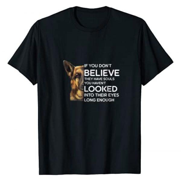 Amazing Tee Shirt For Men/Women Graphic Tshirt 1 German Shepherd If You Don't Believe They Have Souls T Shirt