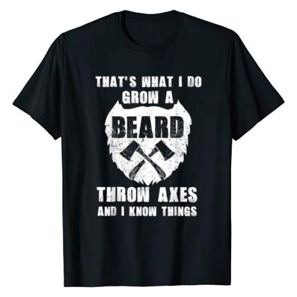 AXE Graphic Tshirt 1 That's What I Do Grow a Beard Throw Axes Axe throwing T-Shirt