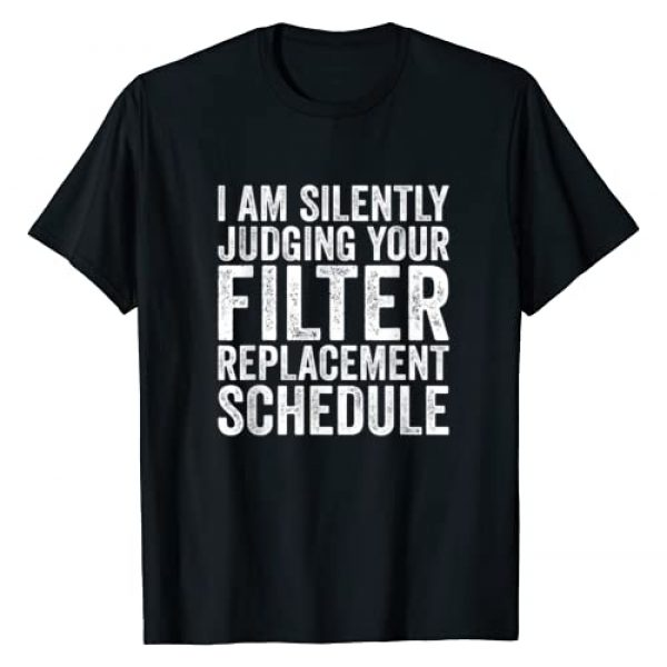 HVAC Tech Technician Gift Graphic Tshirt 1 I Am Silently Judging Your Filter Replacement Schedule HVAC T-Shirt
