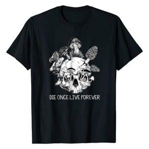 Die Once Live Forever Mushroom Skull Graphic Tshirt 1 Die Once Live Forever Mushroom Skull T-Shirt