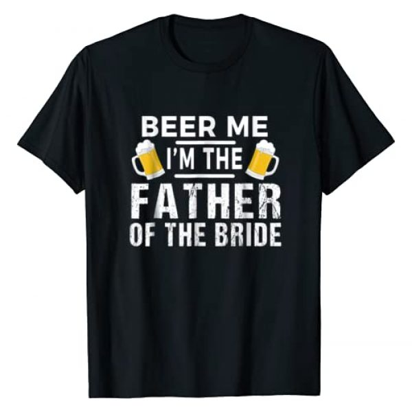 Father of the Bride T Shirts Graphic Tshirt 1 Beer Me I'm The Father of The Bride Tshirt Gift Funny Tee