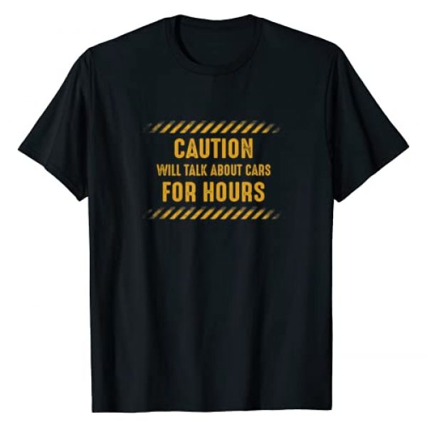 NiceTees Graphic Tshirt 1 Caution Will Talk About Cars For Hours Tee Shirt T-Shirt