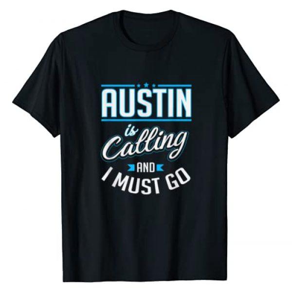 Austin TX Gifts & Apparel Graphic Tshirt 1 Austin Is Calling Funny Austin Texas T-Shirt