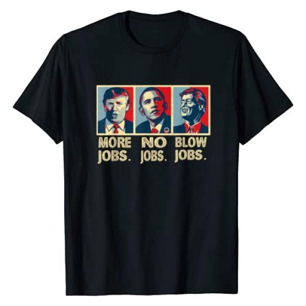 Trump More Jobs Obama No Jobs Bill Clinton Tshirt Graphic Tshirt 1 Trump More Jobs Obama No Jobs Bill Clinton Blow Jobs T-Shirt