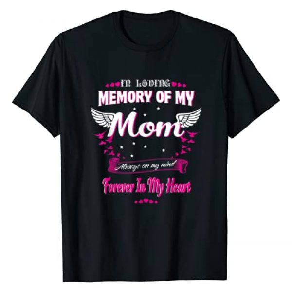 I miss my Mom Graphic Tshirt 1 In loving memory of my Mom-For my Mom lives in heaven shirt T-Shirt