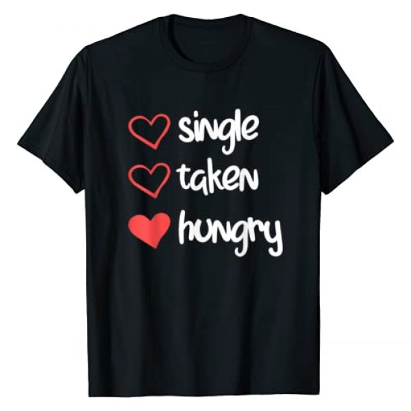 Funny Valentine By DBDS Graphic Tshirt 1 Single Taken Hungry Funny Valentine's Day T-Shirt