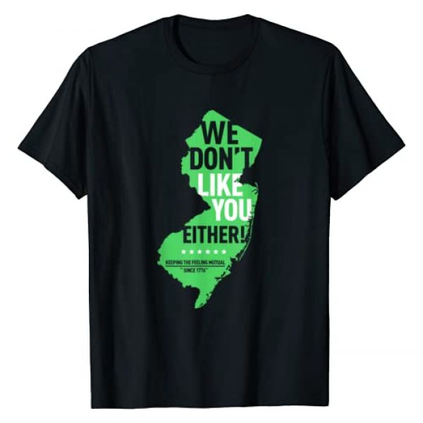 Cool New Jersey Shirts Graphic Tshirt 1 We Don't Like You Either New Jersey New York Rivalry T-Shirt