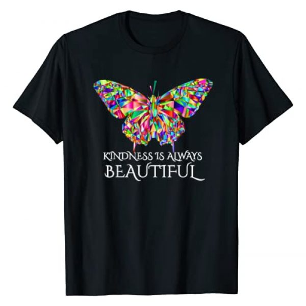 """Kindness Designs by Peacedancers Graphic Tshirt 1 Butterfly """"Kindness is Always Beautiful"""" T-Shirt"""