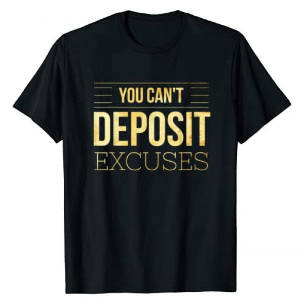 Inspirational Design For Successful People Graphic Tshirt 1 You Can't Deposit Excuses Motivational Hustle Grind Success T-Shirt