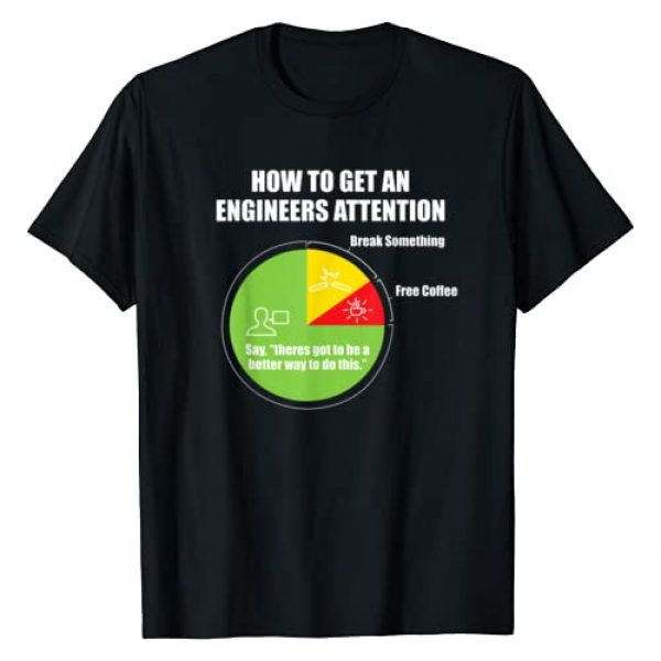 Engineers Are Geniuses Funny Engineering Graphic Tshirt 1 How To Get An Engineers Attention: Engineering Funny T-Shirt