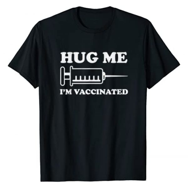 Vaccine Apparel Shirts Graphic Tshirt 1 Hug Me I'm Vaccinated Immunization Pro-Vaccine T-Shirt
