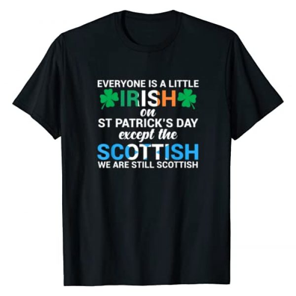 St Patricks Day Scotland Flag Ireland T-Shirt Gift Graphic Tshirt 1 Everyone is Irish Except Scottish on St. Patrick's Day Shirt T-Shirt
