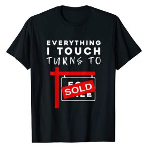 Real Estate Shirts Graphic Tshirt 1 Everything I Touch Turns To Sold Real Estate T Shirt