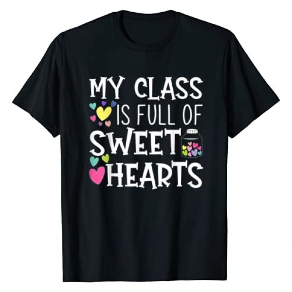 Teachers And Student Valentine's Day Gift Shop. Graphic Tshirt 1 Teacher Valentines Day - My Class Is Full Of Sweethearts T-Shirt