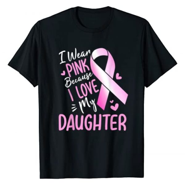 Breast Cancer Awareness T-Shirts Graphic Tshirt 1 I Wear Pink For My Daughter Breast Cancer Awareness T-Shirt