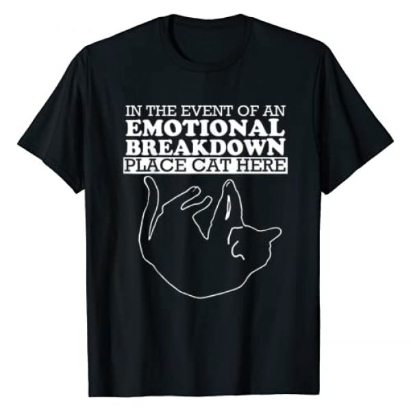 Cat Graphic Tshirt 1 In The Event Of An Emotional Breakdown Place Cat Here Funny