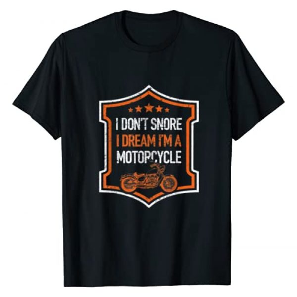 Funny Biker Gifts Apparel & T-Shirts Graphic Tshirt 1 I Dont Snore Dream Im A Motorcycle Funny Biker Novelty Shirt