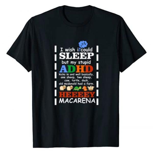 Hadley Designs Graphic Tshirt 1 I Wish I could Sleep But My Stupid ADHD Kicks In T Shirt