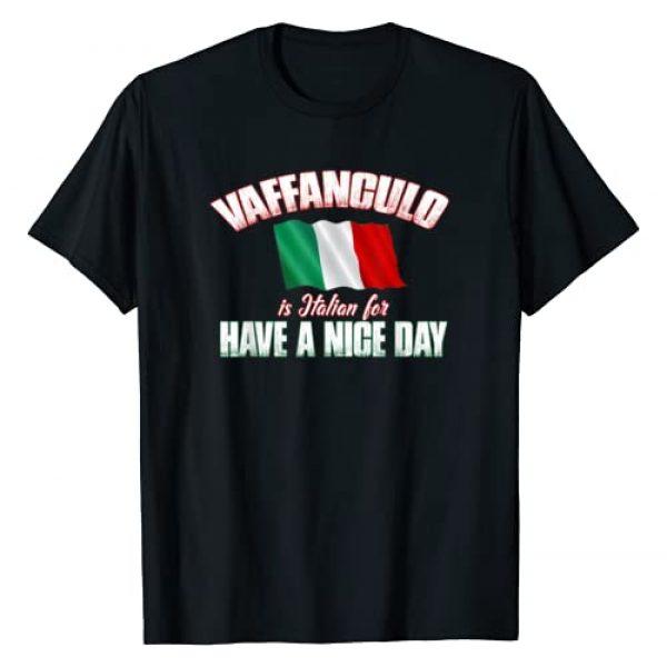 Funny Italian T-Shirt Graphic Tshirt 1 Vaffanculo Have A Nice Day Shirt - Funny Italian T-Shirt T-Shirt
