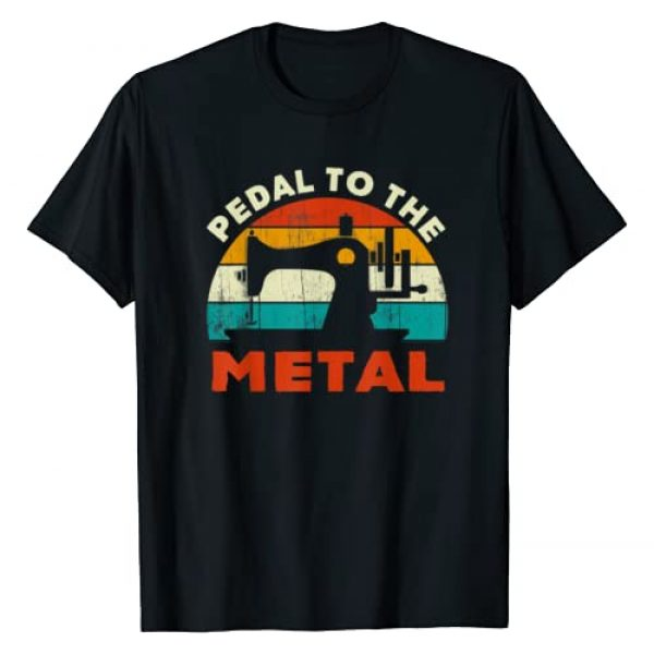 Quilting & Sewing Gift For Sewers Graphic Tshirt 1 Sewing Gift- Sew Machine Pedal To Metal Vintage For Sewer T-Shirt