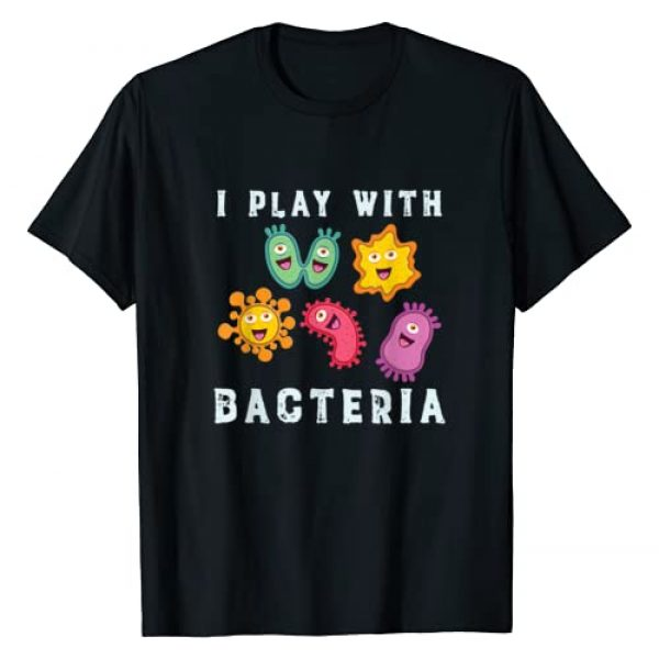 I Play With Bacteria Graphic Tshirt 1 Microbiologist Gift T-Shirt