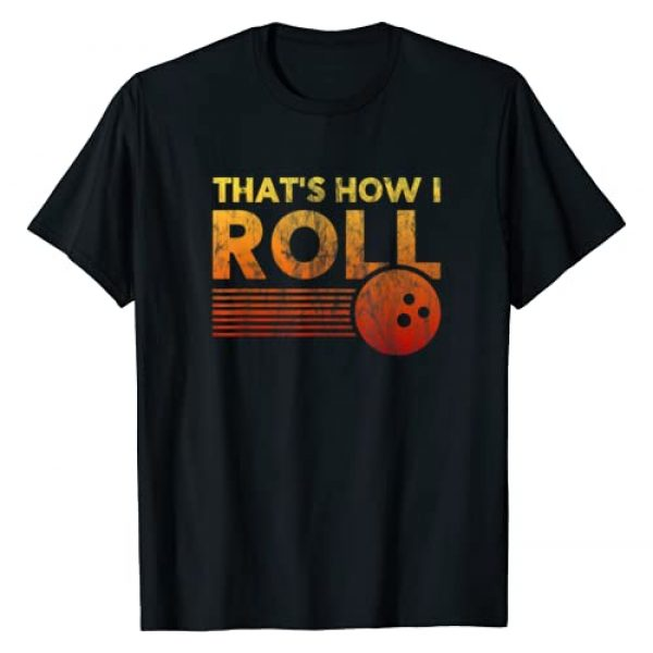 Funny Bowling Shirt Co Graphic Tshirt 1 That's How I Roll Funny Distressed Bowling Tee For Men Women