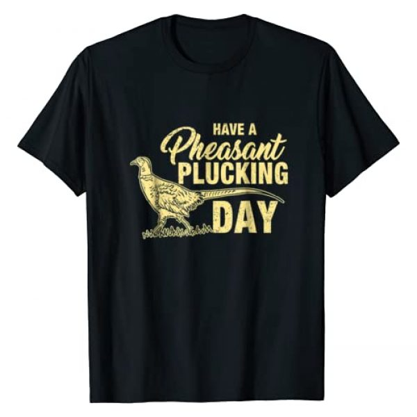 Pheasant Hunting Humor Apparel Graphic Tshirt 1 Funny Pheasant Hunting Plucking T Shirt Gift