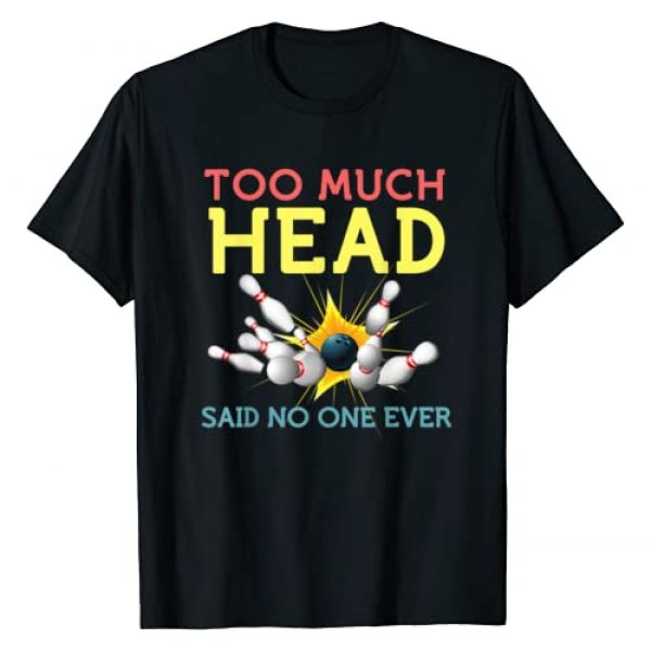 LHU Bowling Tees Graphic Tshirt 1 Funny Bowling Shirts Team Men Women Said No One Ever Gifts T-Shirt