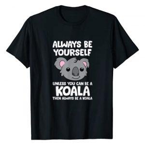 Cute Koala Gifts Graphic Tshirt 1 Always Be Yourself Unless You Can Be A Koala T-Shirt