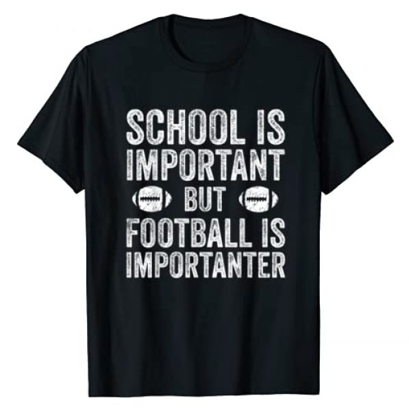 Funny Football Team Position Apparel and Gifts Graphic Tshirt 1 School Is Important Football Is Importanter Football Lineman T-Shirt