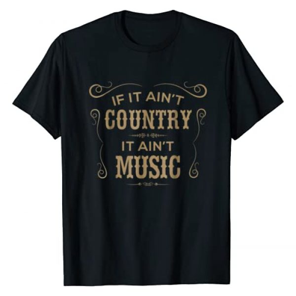 TeesTune Graphic Tshirt 1 If It Ain't Country It Ain't Music - Country Music T Shirt