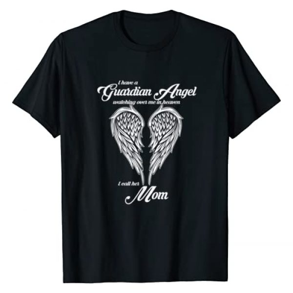 Perfect gifts for Mother's Day Tshirt Graphic Tshirt 1 I Have a Guardian Angel In Heaven I Call Her Mom Tshirts