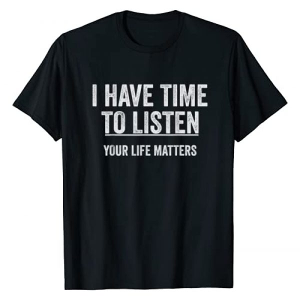 Mental Health Awareness Shirt Graphic Tshirt 1 I Have Time To Listen Suicide Awareness T-Shirt