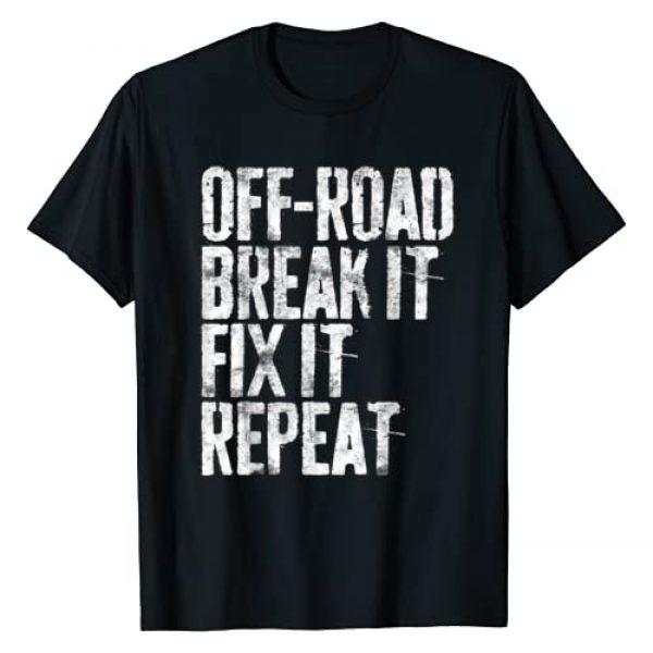 Offroad Break It Fix It Repeat Shirts Graphic Tshirt 1 Off-Road Break It Fix It Repeat T-Shirt Off-Roading Gift T-Shirt