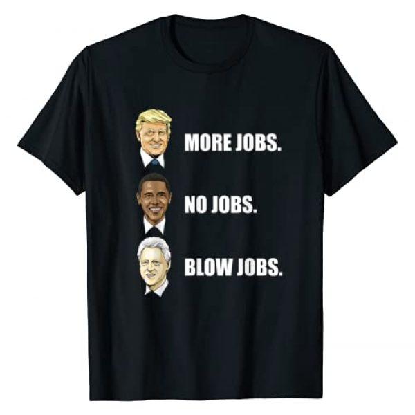 Donald Trump 2020 Graphic Tshirt 1 Donald Trump More Jobs Obama No Jobs Bill Clinton Blow Jobs T-Shirt