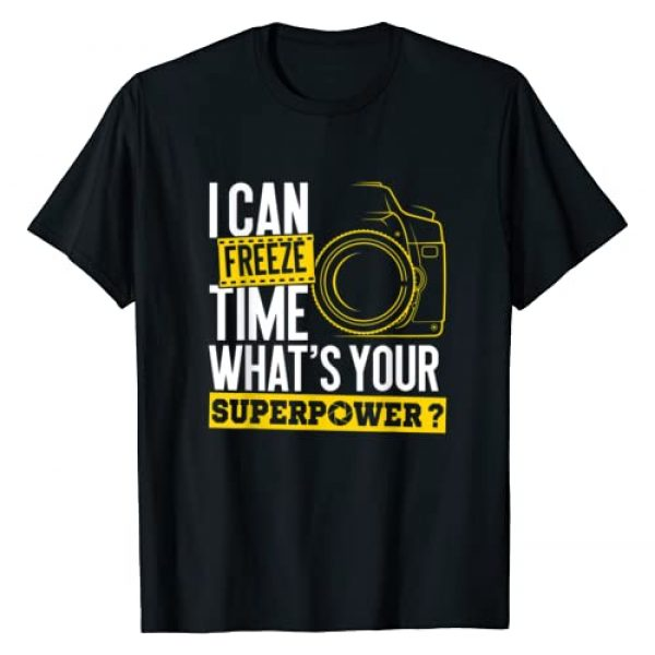 Fun Photography & Photographer Shirts Graphic Tshirt 1 I Can Freeze Time Superpower - Photographer Camera T-Shirt