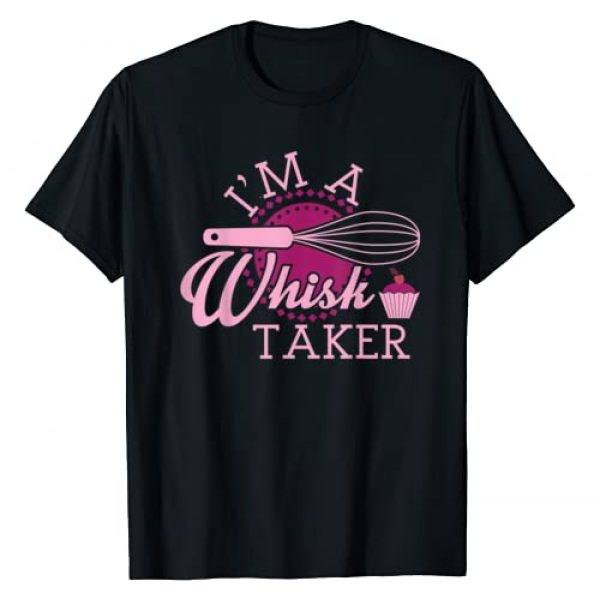Original Gift Ideas For Baking Lovers Graphic Tshirt 1 Funny Baking Pun I'm A Whisk Taker T-Shirt
