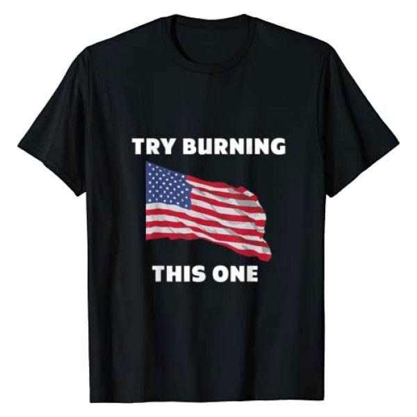 """Try Burning This One Graphic Tshirt 1 American Flag """"Try Burning This One"""" T-Shirt"""