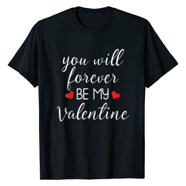 You Will Forever Be My Valentine's Graphic Tshirt 1 Valentine's Day T-Shirt